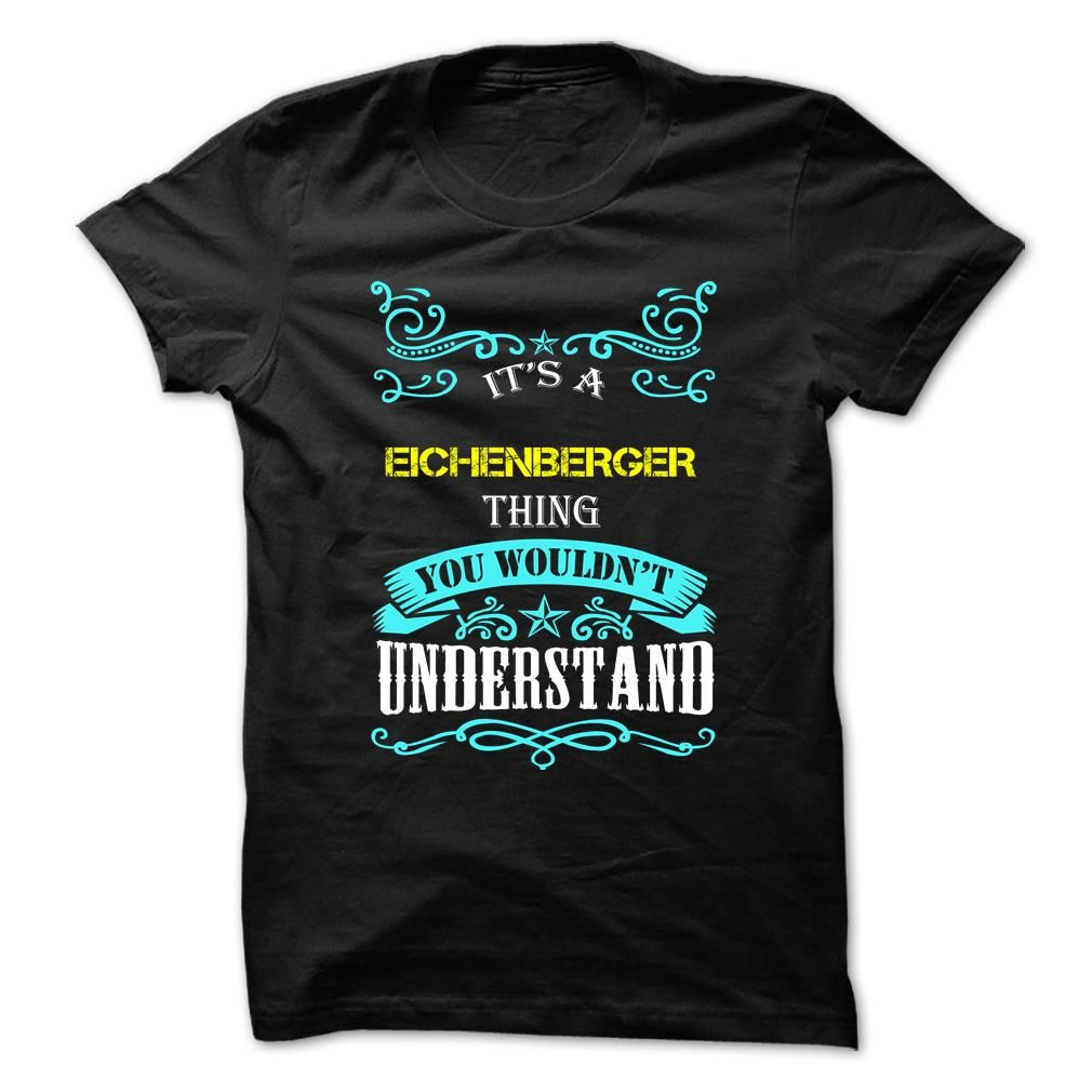 [Hot tshirt name font] EICHENBERGER  Free Shirt design  EICHENBERGER  Tshirt Guys Lady Hodie  SHARE and Get Discount Today Order now before we SELL OUT  Camping 0399 cool job shirt