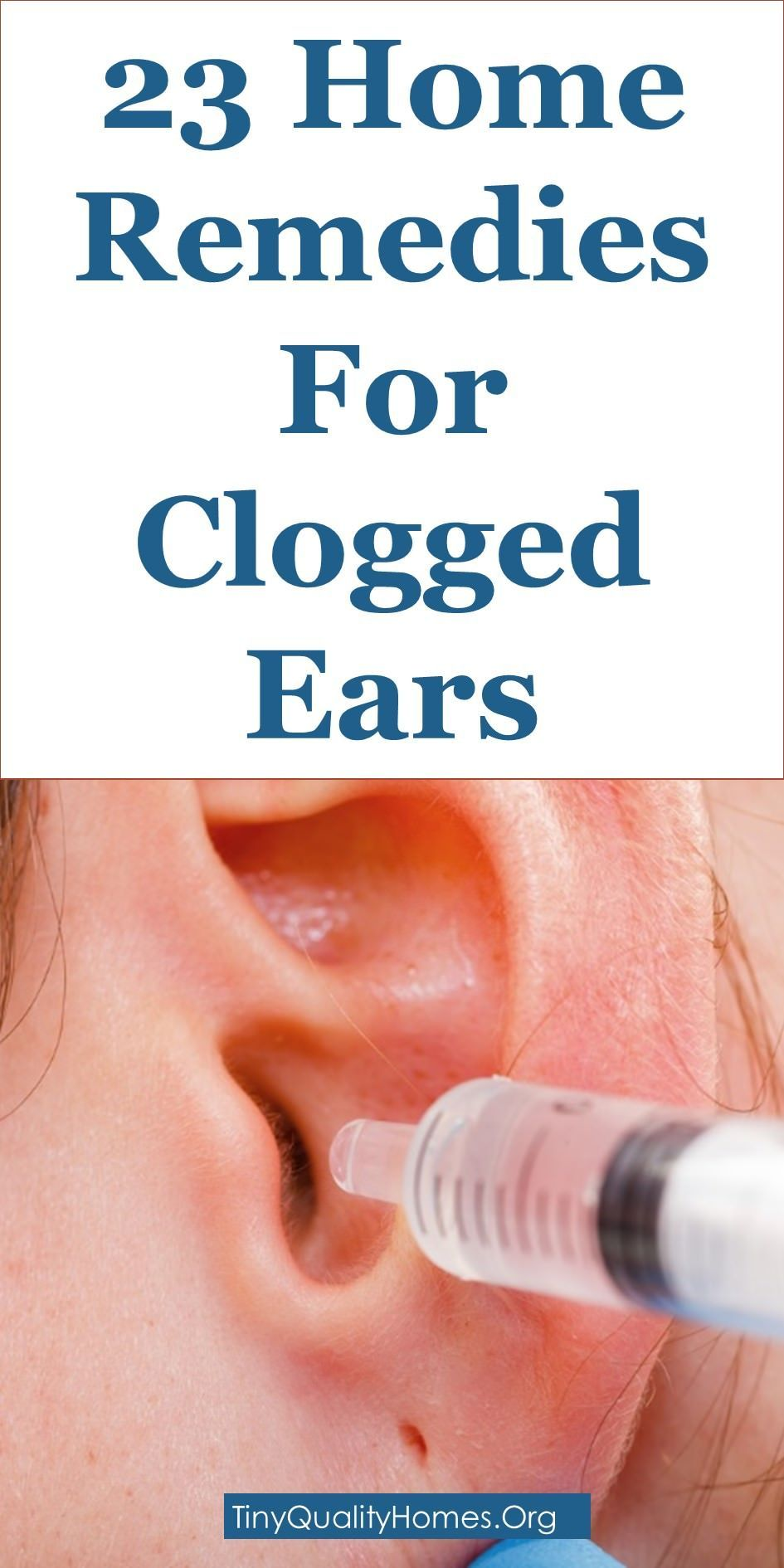 How to get rid of clogged ears ear congestion 23 home