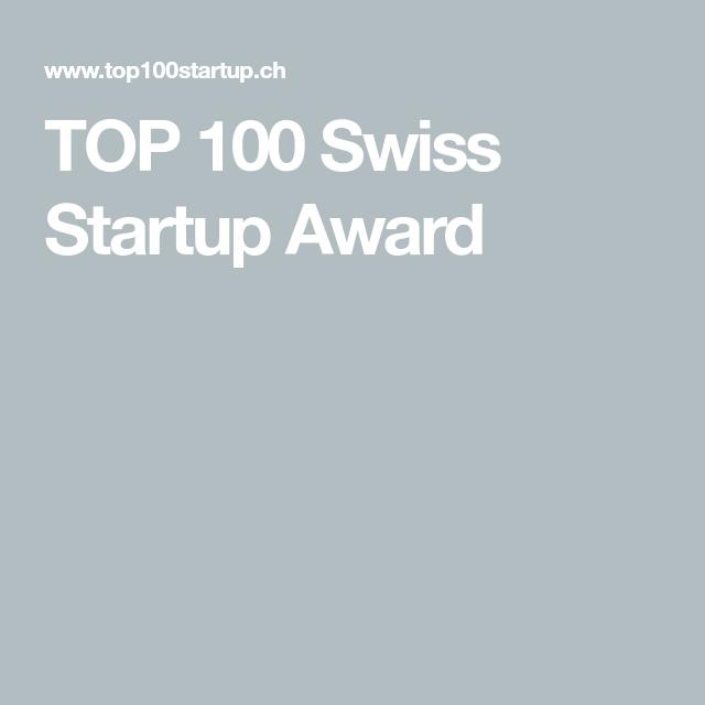 Top 100 Swiss Startup Award The 100 Awards Tops