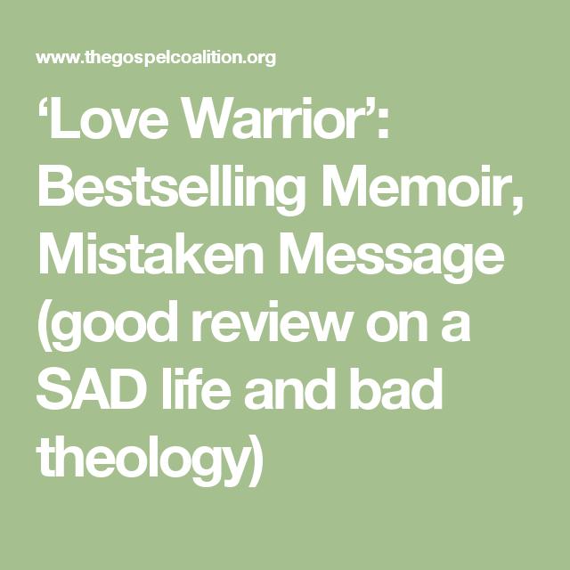 Love Warrior Bestselling Memoir Mistaken Message Good Review On A SAD
