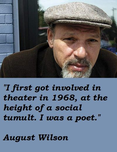 August wilson quotes greatest american playwright 20th century august wilson quotes greatest american playwright 20th century fandeluxe Choice Image