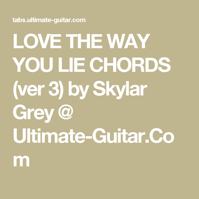 Love The Way You Lie Chords Ver 3 By Skylar Grey Ultimate Guitar