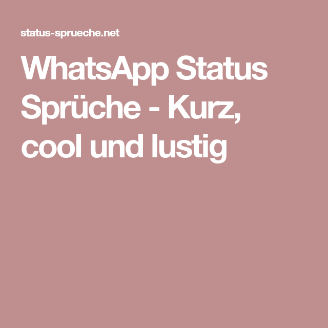 whatsapp status spr che kurz cool und lustig lesen in. Black Bedroom Furniture Sets. Home Design Ideas