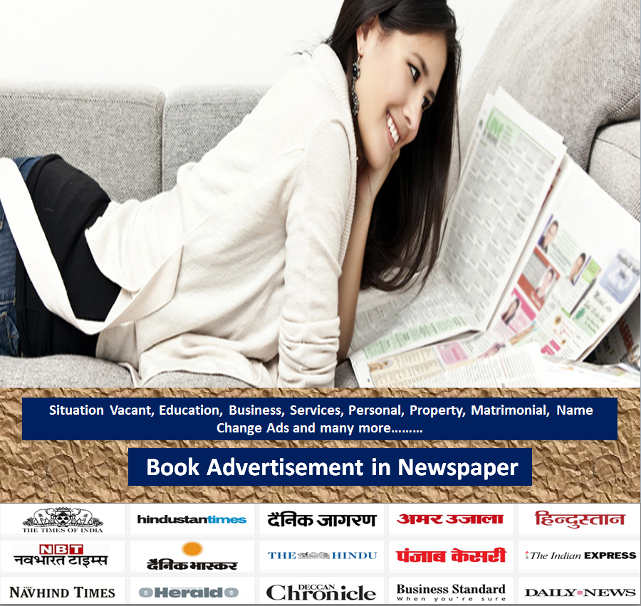Place Your Advertisement in Any Newspapers of India according to your need and budget either Classified Text, Display Ad or Classified Display Advertisement in any categories like:  Matrimonial, Change of Name, Missing Person, Public Notice, Obituary, Remembrance, Business, Property, Personal, Education, Rent, Tender Notice etc. To Book Online Ad Visit at http://www.myadvtcorner.com