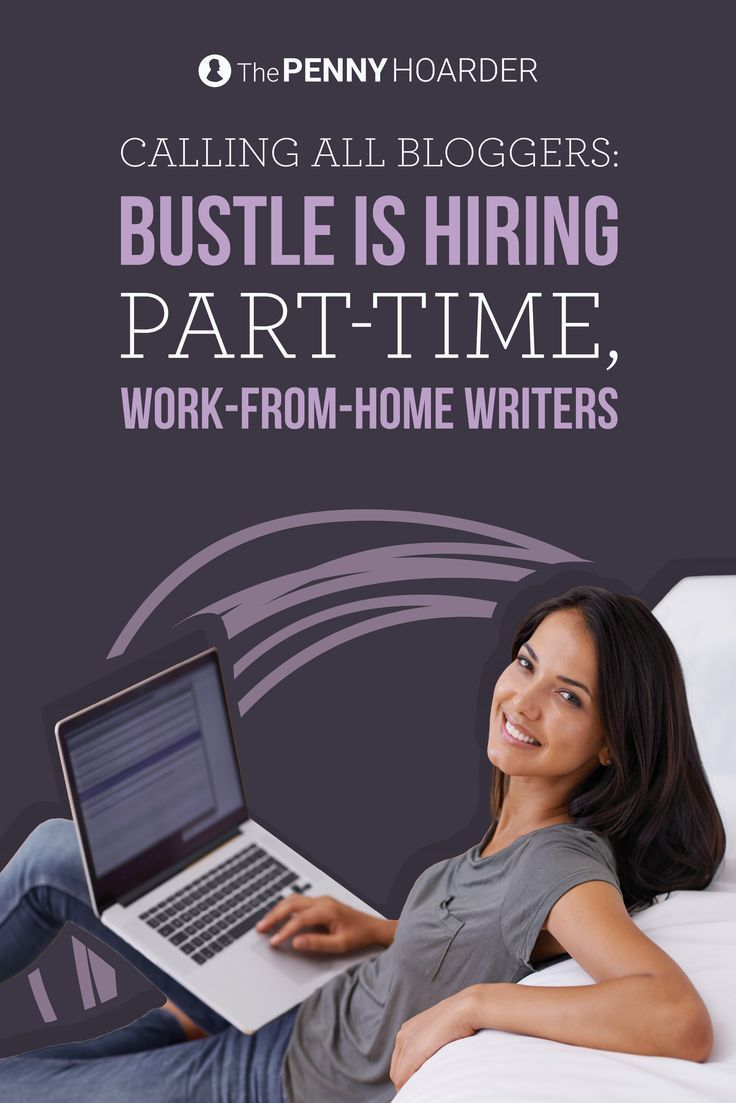 Calling All Bloggers Bustle Is Hiring Part Time Work From Home
