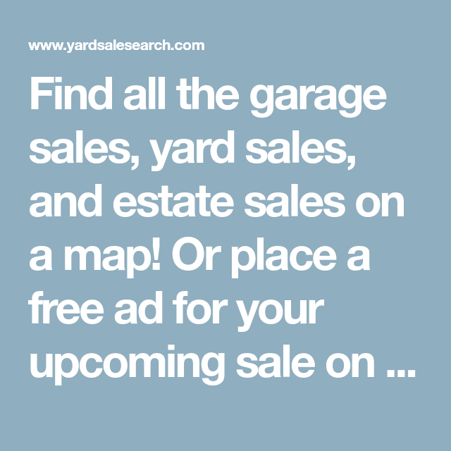 Find All The Garage Sales Yard Sales And Estate Sales On A Map