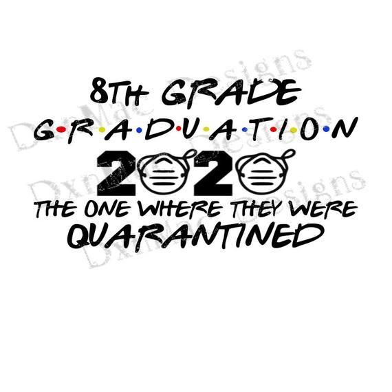 8TH Grade Graduation 2020 The One Where We Were