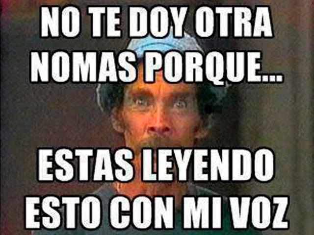No Te Doy Otra Nomas Porque Estas Leyendo Esto Con Mi Voz Memes Chistosos En Espanol Memes Chistosisimos Chistoso
