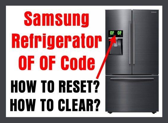 Samsung Refrigerator Of Of Code On Display How To Clear Samsung Refrigerator Samsung Refrigerator French Door Samsung Fridge