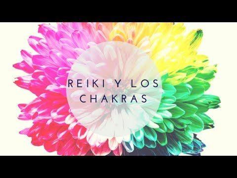 Explicación De Los 7 Chakras Y Cómo Equilibrarlos Con Reiki Fácil Youtube Reiki Chakras 7 Chakras