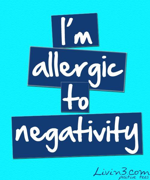 Allergic To Negativity Quote