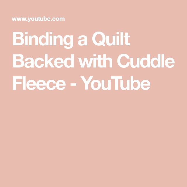 Binding A Quilt Backed With Cuddle Fleece