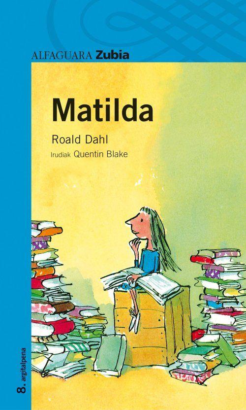 Resultado de imagen de Matilda Roald Dahl y Quentin Blake Ed. Alfaguara