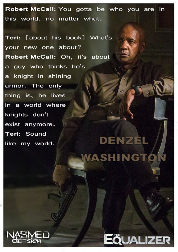 Denzel Washington Quote Wallpaper The Equalizer 2014 Quotes Robert Mccall You Gotta Be