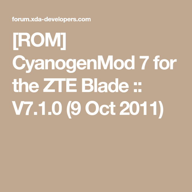 ROM] CyanogenMod 7 for the ZTE Blade :: V7 1 0 (9 Oct 2011