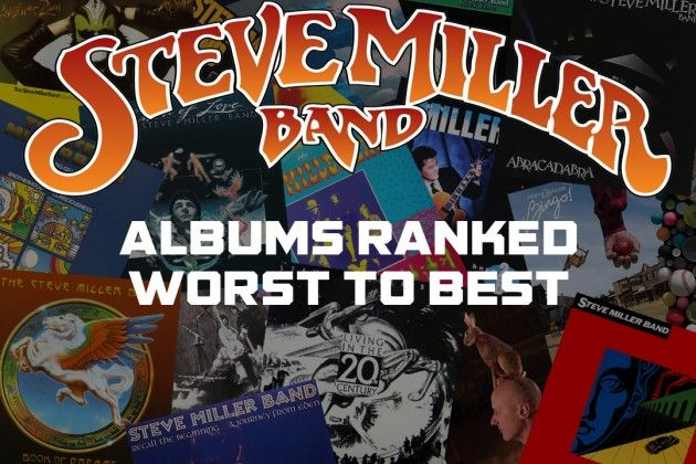 Steve Miller Band Albums Ranked Worst to Best | Music