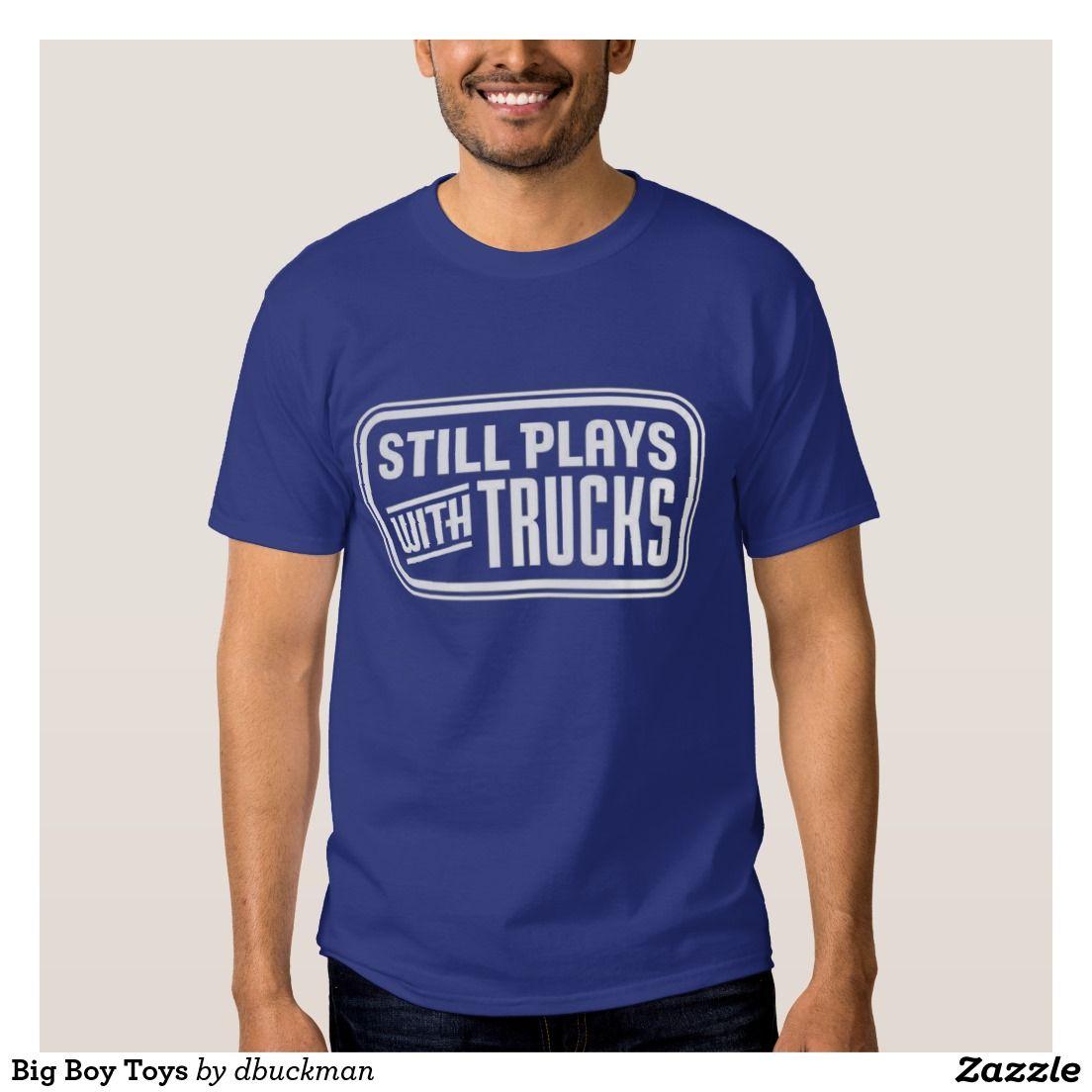 Big Boy Toys T Shirt