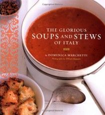 The Glorious Soups and Stews of Italy cookbook by Domenica Marchetti (searchable index of recipes)
