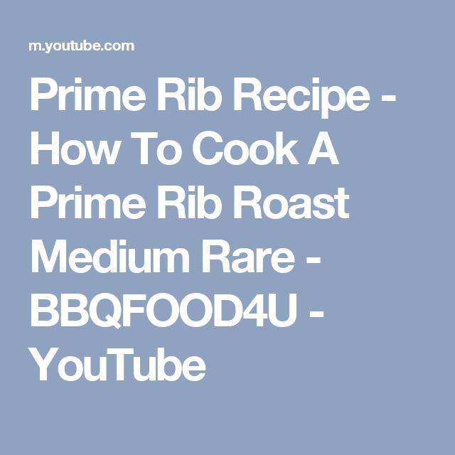 Prime Rib Recipe  How To Cook A Prime Rib Roast Medium Rare