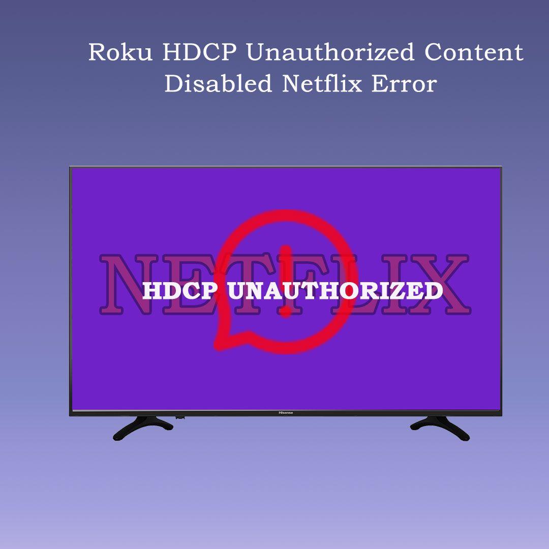 hdcp unauthorized netflix roku