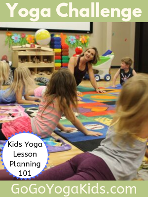 the yoga challenge kids yoga lesson planning 101 in 2020