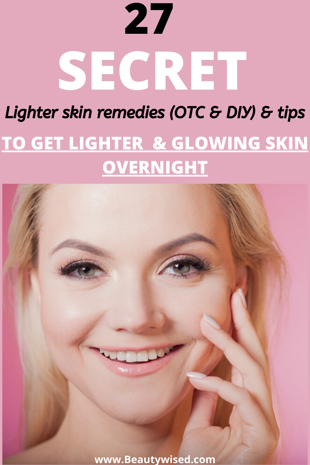 Including the best natural fair skin tips to get brighter skin