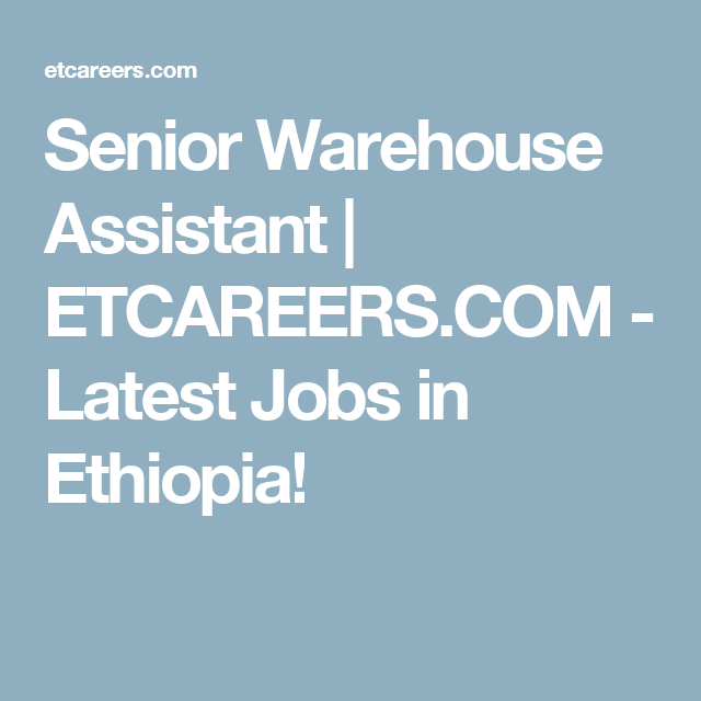 Senior Warehouse Assistant | ETCAREERS COM - Latest Jobs in