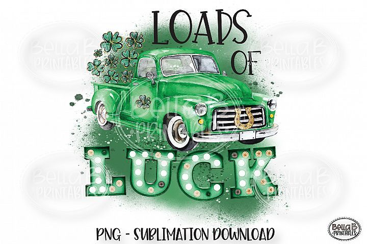 Download St Patricks Day Sublimation Design, Loads Of Luck Truck ...