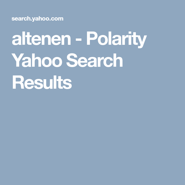 Altenen Polarity Yahoo Search Results Yahoo Search Yahoo Pictures