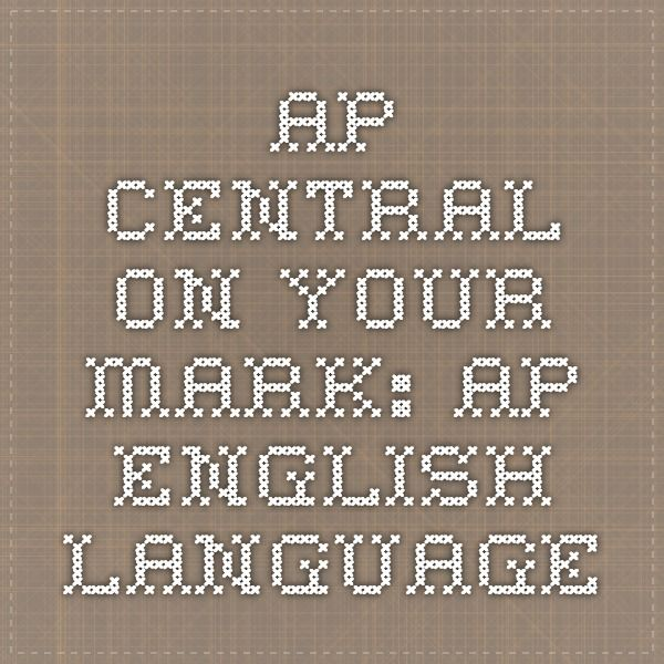 Ap English Language And Composition On Your Mark A Guide For New