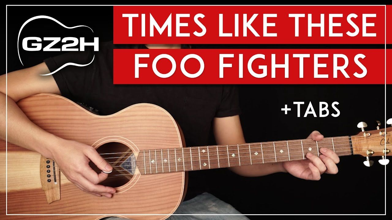 Times Like These Acoustic Guitar Tutorial Foo Fighters Guitar Lesson Easy Chords Youtube Guitar Lessons Guitar Tutorial Foo Fighters