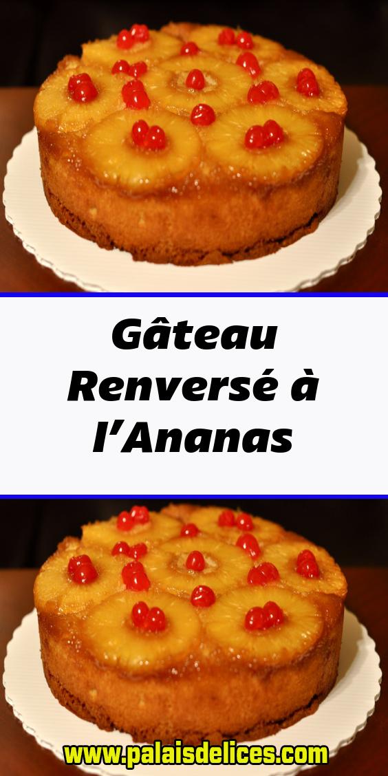 Gateau Renverse A L Ananas En 2020 Gateau Renverse Ananas Recette Gateau Ananas Gateau Ananas Facile