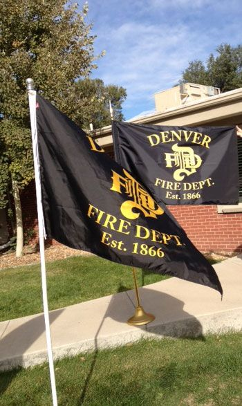 Denver Fire Department   One flag for outdoor use, one for indoor