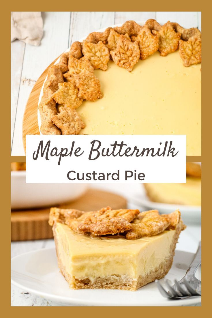 Maple Buttermilk Custard Pie Everyday Pie Recipe In 2020 Delicious Pies Tart Recipes Pie Dessert