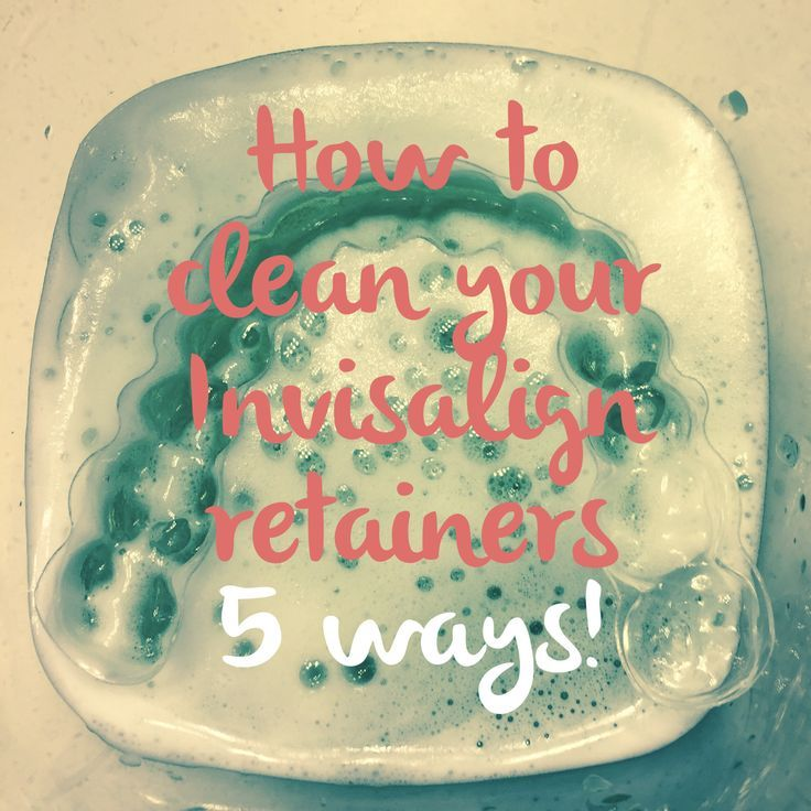 How to clean your invisalign retainers 5 ways buildup