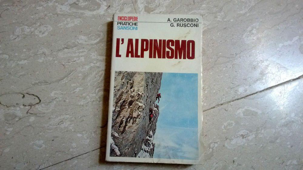 ALPINISMO, MONTAGNA Libro L'ALPINISMO di A.Garobbio-G.Rusconi