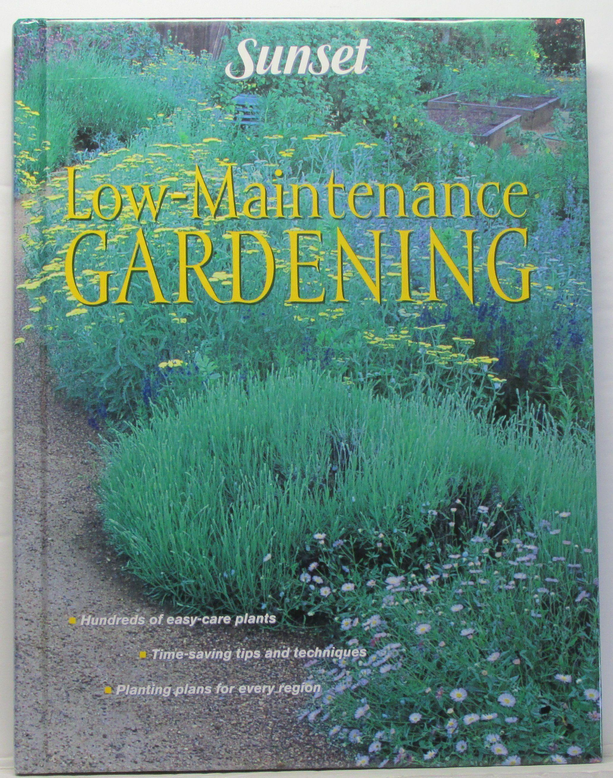 Low Maintenance Gardening Sunset Rose City Books In 2020 Low Maintenance Easy Care Plants Planting Plan