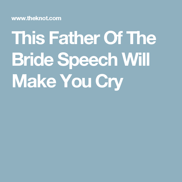 This Father Of The Bride Speech Will Make You Cry