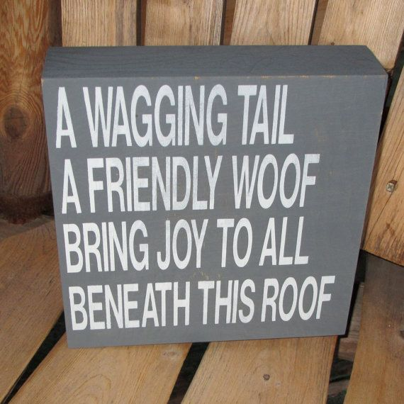 Dog Sign Pet Gift A Wagging Tail Friendly Woof Brings Joy To All Beneath