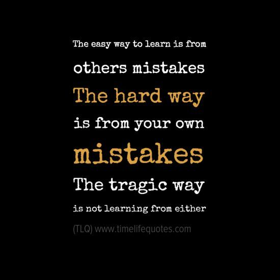 Nice Quotes About Learning Life Lessons The Hard Way Best Quotes