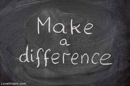 Make A Difference Quotes Make A Difference Life Quotes Quotes Quote Life Life Lessons Make A .