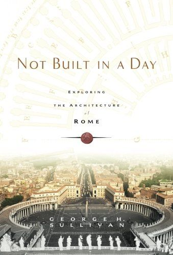 Not Built in a Day: Exploring the Architecture of Rome by George H. Sullivan http://www.amazon.com/dp/0786717491/ref=cm_sw_r_pi_dp_MKaWwb1RWHS3P