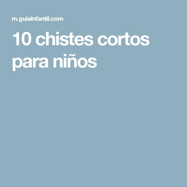 10 Chistes Cortos Y Muy Divertidos Para Ninos Chistes Cortos Memes Chistosisimos Chistes