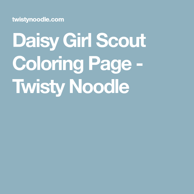 Daisy Girl Scout Coloring Page - Twisty Noodle | Daisy ...