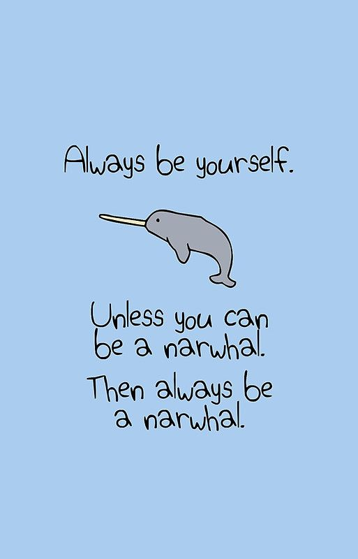 Always Be Yourself Unless You Can Be A Narwhal Case Skin For