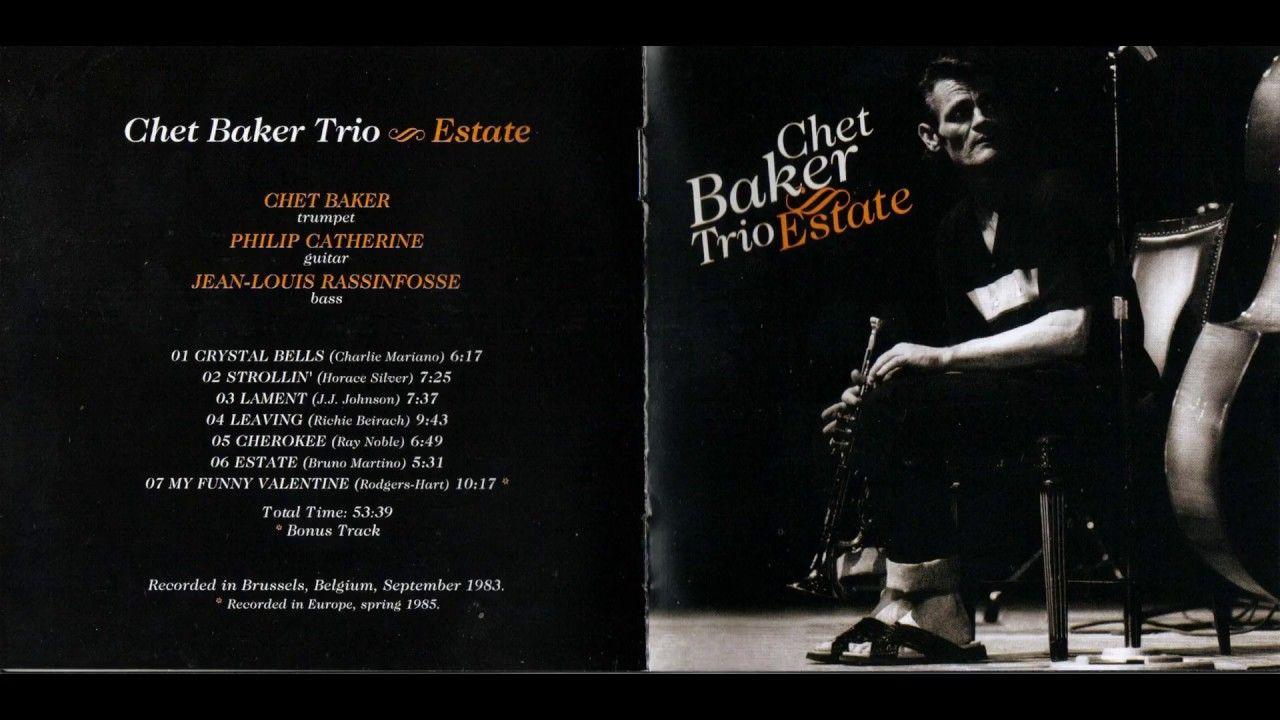 Chet Baker Trio Estate Full Album 2008 In 2020 My Funny Valentine Funny Valentine Music Songs