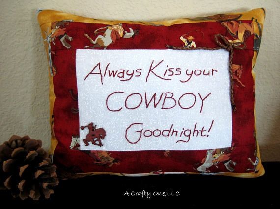 Western Pillow, Always Kiss Your Cowboy Goodnight Pillow, Handmade Pillow With Words, Western Bedroom Decor Pillow, Decorative Pillow Gift