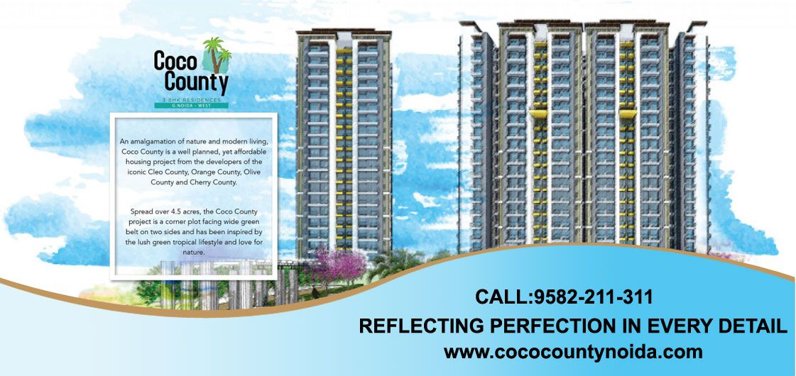 Coco County Noida Premium Residential Project County Noida Housing Options