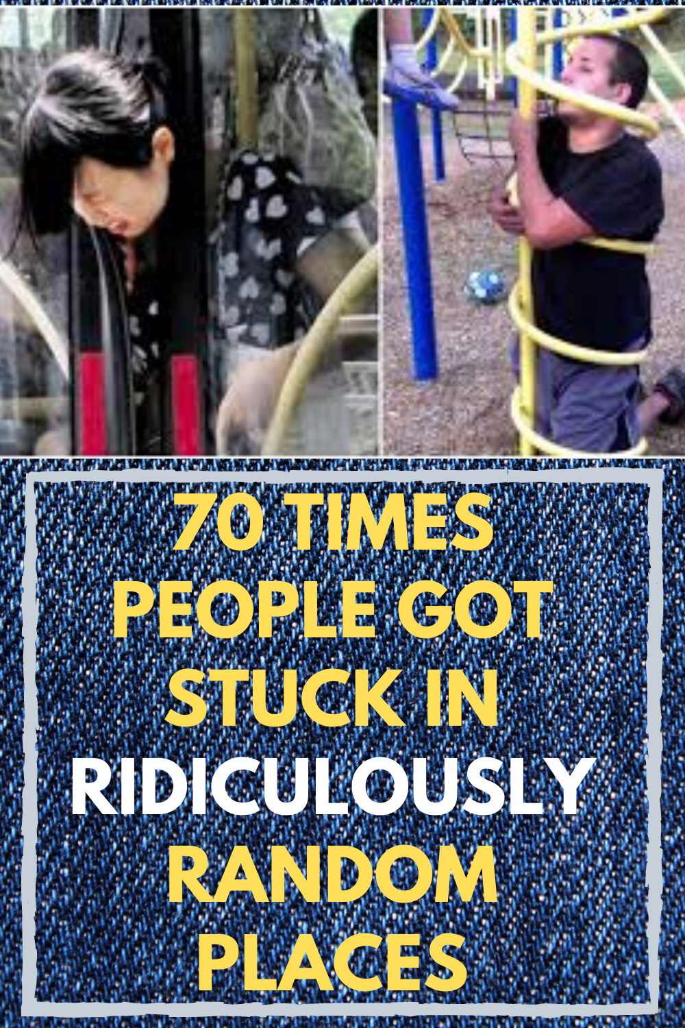70 Times people got stuck in ridiculously random places