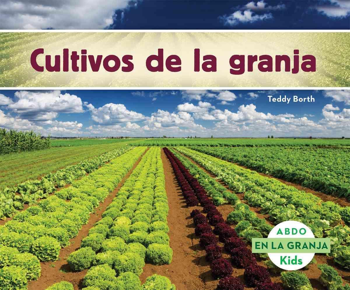Cultivos de la granja / Crops on the Farm
